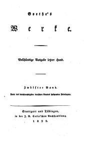 Goethes Werke: Vollstandige Ausgabe letzter Hand, Band 12