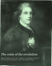 The Crisis of the Revolution: Being the Story of Arnold and André, Now for the First Time Collected from All Sources, and Illustrated with Views of All Places Identified with it