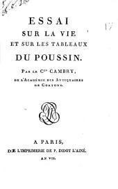 Essai sur la vie et sur les tableaux du Poussin. Par le Cen Cambry, de l'Académie des antiquaires de Cortone