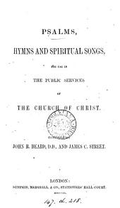 Psalms, hymns and spiritual songs, for use in the public services of the Church of Christ, compiled by J.R. Beard and J.C. Street