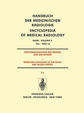 Röntgendiagnostik Des Herzens und der Gefässe/Roentgen Diagnosis of the Heart and Blood Vessels: Teil 2a/Part 2a