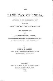 The Land Tax of India: According to the Moohummudan Law