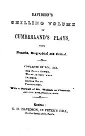 Davidson's Shilling Volume of Cumberland's Plays: With Remarks, Biographical and Critical, Volume 19