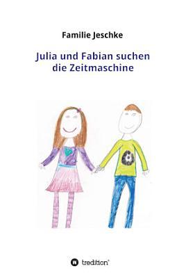 Julia und Fabian suchen die Zeitmaschine PDF