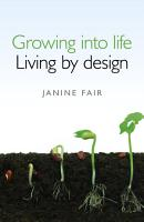 Growing Into Life   Living by Design PDF