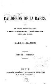 Teatro de Calderon de la Barca: Casa con dos puertas mala es de guardar. Guárdate del agua mansa. Luis Perez el gallego. Las manos blancas no ofenden. El alcalde de sí mismo