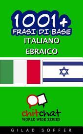 1001+ Frasi di Base Italiano - Ebraico