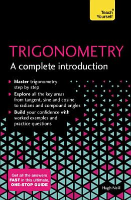 Trigonometry  A Complete Introduction  Teach Yourself