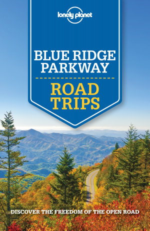 Lonely Planet Blue Ridge Parkway Road Trips