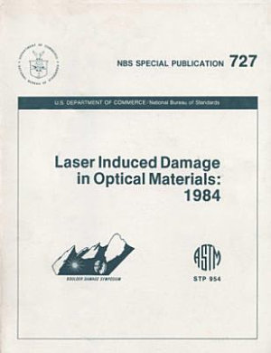 Laser Induced Damage in Optical Materials, 1984
