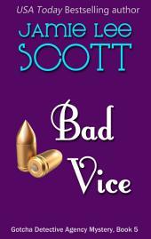 Bad Vice: A Gotcha Detective Agency Mystery
