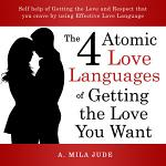 The Five Atomic Love Languages of Getting The Love You Want
