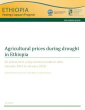 Agricultural prices during drought in Ethiopia: An assessment using national producer data (January 2014 to January 2016)
