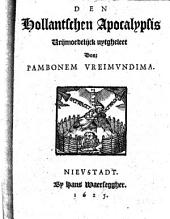 Den Hollantschen apocalypsis vrijmoedelijck uytgheleet: Volume 1