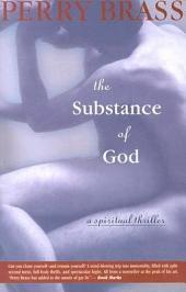 The Substance of God: A Spiritual Thriller