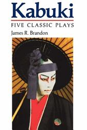 Kabuki: Five Classic Plays