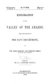 Exploration of the Valley of the Amazon: Made Under the Direction of the Navy Department by Wm. Lewis Herndon and Lardner Gibbon, Volume 2