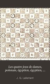 Les quatre jeux de dames, polonais, égyptien, égyptien, échecs, et a trois personnes ...