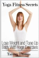 Yoga Fitness Secrets  Lose Weight and Tone Up Body With Yoga Exercises PDF