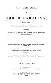 Revised code of North Carolina, enacted by the General Assembly at the session of 1854: together with other acts of a public and general nature, passed at the same session : the constitution of the state--the Constitution of the United States, etc., etc