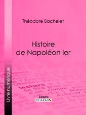 Histoire de Napoléon Ier