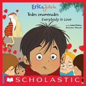 Eric & Julieta: todos enamorados / Everybody in Love