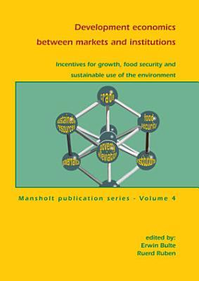 Development economics between markets and institutions