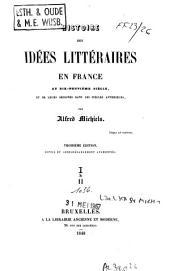 Histoire des idées littéraires en France au dix-neuvième siècle, et de leurs origines dans les siècles antérieurs: Volume1