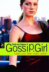 Gossip Girl 4: Lasst uns über Liebe reden!