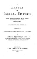 A Manual of General History     Illustrated with maps  etc PDF