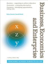Business, Economics and Enterprise: Teaching School Subjects 11-19