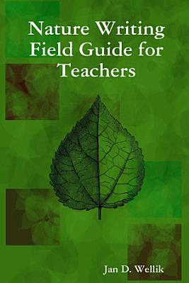 Nature Writing Field Guide for Teachers PDF