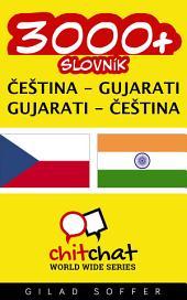 3000+ Čeština - Gujarati Gujarati - Čeština Slovník