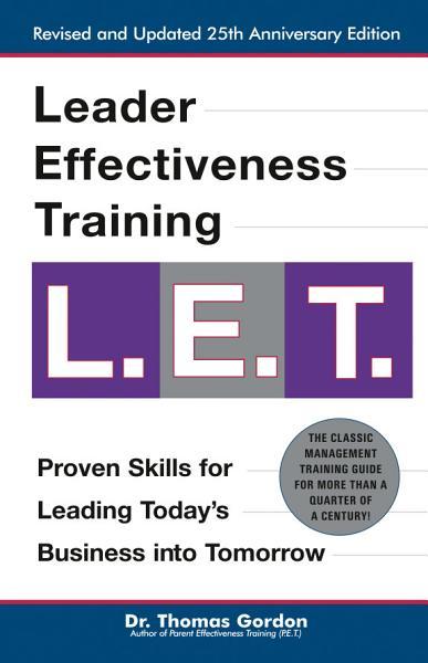 Leader Effectiveness Training: L.E.T. (Revised)