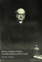 Henry Codman Potter, Seventh Bishop of New York