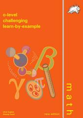 O-level Mathematics Challenging Learn-by-Example (Yellowreef)