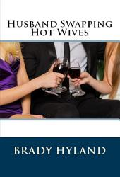 Husband Swapping Hot Wives