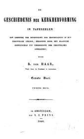 De Geschiedenis der Kerkhervorming in Tafereelen: Een Leesboek ter Bevestiging der Protestanten in hun christelijk Geloof, bekroond door het Haagsche Genootschap tot Verdediging der christelijke Godsdienst, Volume 1