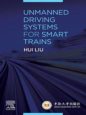 Unmanned Driving Systems for Smart Trains