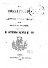 La constitucion y leyes orgánicas de la Republica peruana