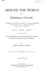 Around the World with General Grant: A Narrative of the Visit of General U.S. Grant, Ex-president of the United States, to Various Countries in Europe, Asia, and Africa, in 1877, 1878, 1879. To which are Added Certain Conversations with General Grant on Questions Connected with American Politics and History, Part 2