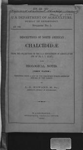 Descriptions of North American Chalcididae from the Collections of the U.S. Department of Agriculture and of Dr. C.V. Riley, with Biological Notes: Together with a List of the Described North American Species of the Family