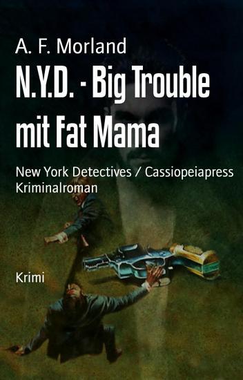 N Y D    Big Trouble mit Fat Mama PDF