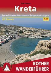 Kreta: Die schönsten Küsten- und Bergwanderungen – 65 Touren