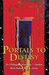 Portals to Destiny