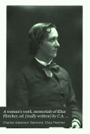 A woman's work, memorials of Eliza Fletcher, ed. [really written] by C.A. Salmond