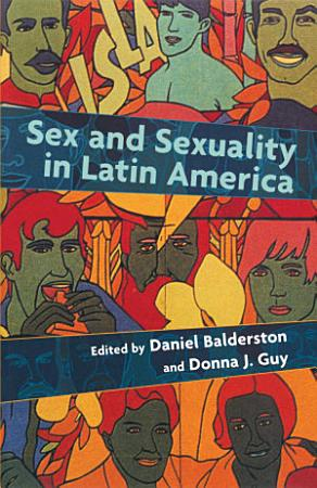 Sex and Sexuality in Latin America PDF