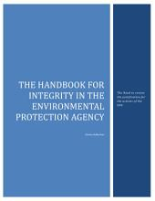 The Handbook for Integrity in the Environmental Protection Agency: The Need to review the justification for the actions of the EPA
