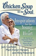 Chicken Soup for the Soul: Inspiration for the Young at Heart