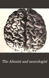 Alienist and Neurologist: Volume 2